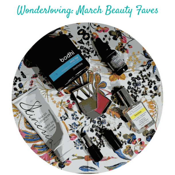 Wonderloving - March Beauty Faves