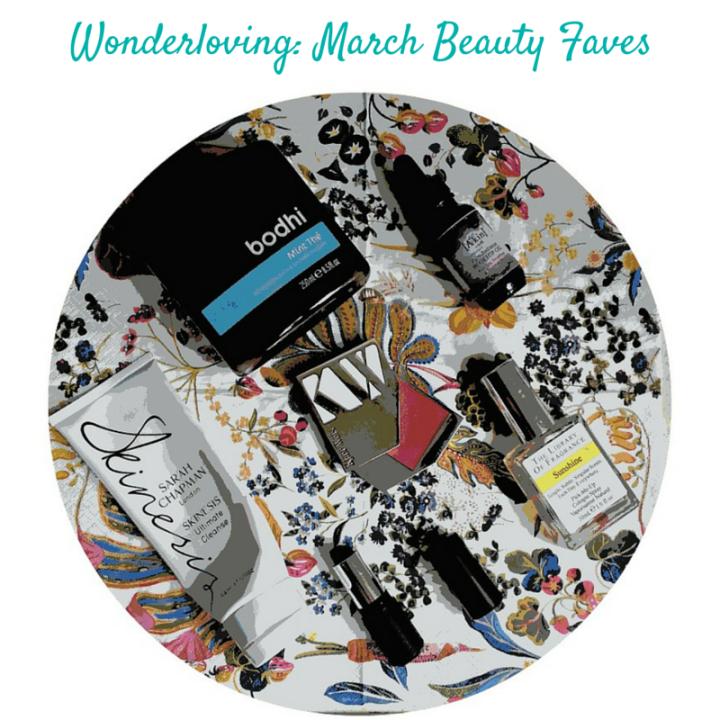Wonderloving - March Beauty Faves